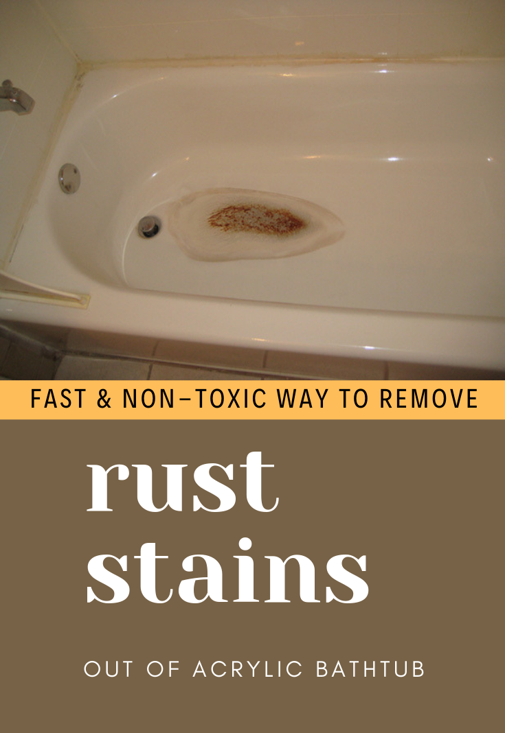 Fast And Non Toxic Way To Remove Rust Stains Out Of Acrylic